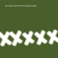 Image of The Flying Lizards - The Secret Dub Life Of The Flying Lizards