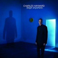 Image of Charles Hayward - Begin Anywhere