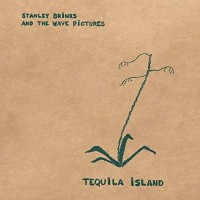 Image of Stanley Brinks And The Wave Pictures - Tequila Island