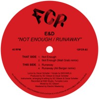 Image of E&D - Not Enough / Runaway - Inc. Mall Grab / Ali Berger Remixes