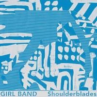 Girl Band - Shoulderblades