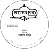 Bitter End - Thelma Hous / Leave Me This