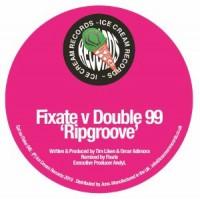 Fixate Vs Double 99 - Ripgroove - Fixate Remix