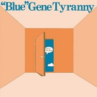 """""""Blue"""" Gene Tyranny - Out Of The Blue"""