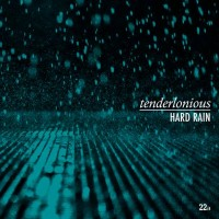 Image of Tenderlonious - Hard Rain