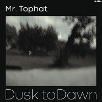 Mr. Tophat - Dusk To Dawn Part III