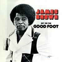 Image of James Brown - Get On The Good Foot - Vinyl Reissue