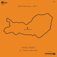 Image of Various Artists - Bad Education - Vol.1 SOUL HITS Of Timmion Records