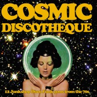 Image of Various Artists - Cosmic Discotheque - 12 Junkshop Disco Funk Gems From The 70's