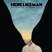 Image of Here Lies Man - No Ground To Walk Upon