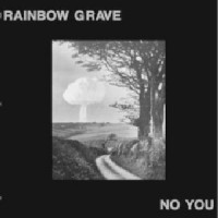 Image of Rainbow Grave - No You