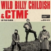 Image of Wild Billy Childish & CTMF - Last Punk Standing