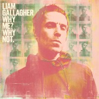 Image of Liam Gallagher - Why Me? Why Not.