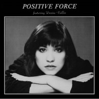 Image of Positive Force Feat. Denise Vallin - Positive Force