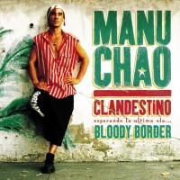 Image of Manu Chao - Clandestino / Bloody Border