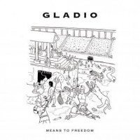 Image of Gladio - Means To Freedom