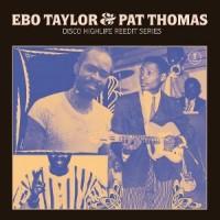 Image of Ebo Taylor And Pat Thomas - Disco Highlife Reedit Series - Inc. LeonxLeon / Leo Nanjo Remixes