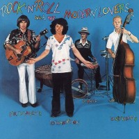 The Modern Lovers - Rock 'N' Roll With The Modern Lovers
