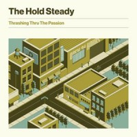 Image of The Hold Steady - Thrashing Thru The Passion