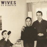 Image of Wives - So Removed