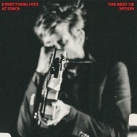 Image of Spoon - Everything Hits At Once: The Best Of Spoon
