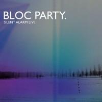 Image of Bloc Party - Silent Alarm Live