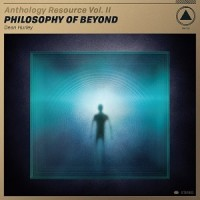 Image of Dean Hurley - Anthology Resource Vol. II: Philosophy Of Beyond