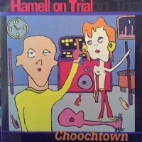 Hamell On Trial - Choochtown - 20th Anniversary Edition
