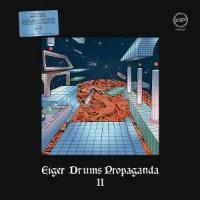Image of Eiger Drums Propaganda - Eiger Drums Propaganda II
