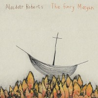 Image of Alasdair Roberts - The Fiery Margin