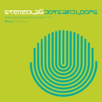 Image of Stereolab - Dots & Loops - Expanded Edition