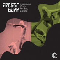 Image of Ernest Berk - Electronic Music For Two Ballets