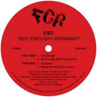 E&D - Not Enough / Runaway - Inc. Mall Grab & Ali Berger Remixes