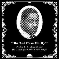 Image of Pastor T.L. Barrett And  The Youth For Christ Choir - Do Not Pass Me By Vol II