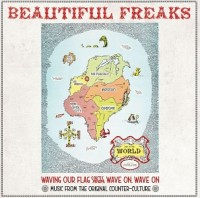 Image of Various Artists - Beautiful Freaks - Waving Our Flag High, Wave On, Wave On: Music From The Original Counter Culture