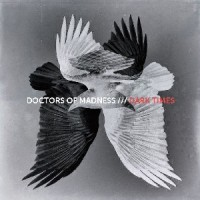 Image of Doctors Of Madness - Dark Times