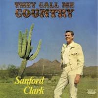 Image of Sanford Clark - They Call Me Country