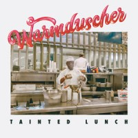Image of Warmduscher - Tainted Lunch