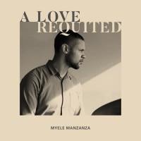 Image of Myele Manzanza - A Love Requited