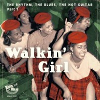 Image of Various Artists - Walkin' Girl - The Rhythm, The Blues, The Hot Guitar Part 1