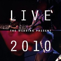 Image of The Wedding Present - Live 2010: Bizarro Played Live In Germany