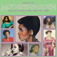 Image of Various Artists - Return To The Mothers' Garden (More Funky Sounds Of Female Africa 1971 - 1982)