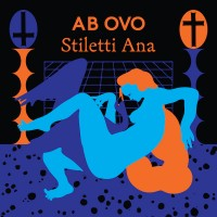 Image of Stiletti-Ana - Ab Ovo