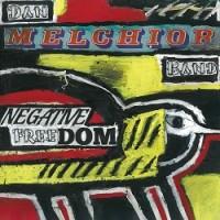 Image of Dan Melchoir Band - Negative Freedom