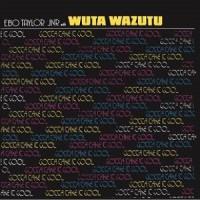 Image of Ebo Taylor Jr With Wuta Wazutu - Gotta Take It Cool