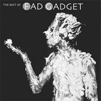 Image of Fad Gadget - The Best Of Fad Gadget