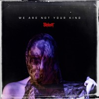 Image of Slipknot - We Are Not Your Kind