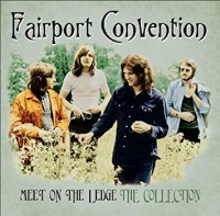 Image of Fairport Convention - Meet Me On The Ledge: The Collection