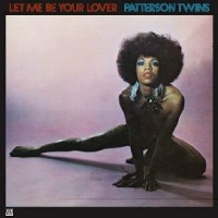 Patterson Twins - Let Me Be Your Lover