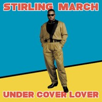 Image of Stirling March - Under Cover Lover